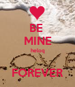 BE  MINE heloq  FOREVER - Personalised Poster large