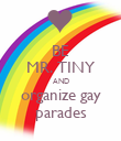 BE MR. TINY AND organize gay parades - Personalised Poster large