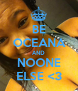 BE OCEANA AND  NOONE ELSE <3 - Personalised Poster large