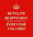 BE POLITE, BE EFFICIENT, HAVE A  PLAN TO KILL EVERYONE  YOU MEET - Personalised Poster large