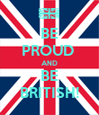 BE PROUD  AND BE BRITISH! - Personalised Poster large