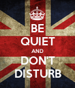 BE QUIET AND DON'T DISTURB - Personalised Poster small