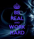 BE REAL AND WORK HARD - Personalised Poster large