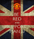 BE  RED AND SUPPORT  MAN U - Personalised Poster large
