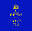 BE REEM AND LOVE JLS - Personalised Poster large