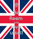 Be Reem  AND love  urself - Personalised Poster large