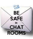 BE SAFE IN  CHAT ROOMS - Personalised Poster large