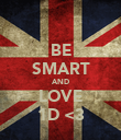 BE SMART AND LOVE 1D <3 - Personalised Poster large
