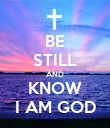 BE STILL AND KNOW I AM GOD - Personalised Poster large