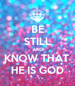 BE STILL AND KNOW THAT  HE IS GOD - Personalised Poster large