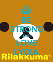 BE STRONG AND LOVE LYDIA - Personalised Poster large
