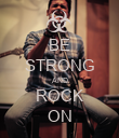 BE STRONG AND ROCK ON - Personalised Poster large