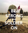 BE  STRONG AND SOLDIER  ON - Personalised Poster large