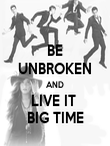 BE UNBROKEN AND LIVE IT  BIG TIME - Personalised Poster large