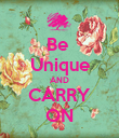 Be  Unique AND CARRY ON - Personalised Poster large