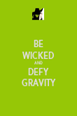 BE WICKED AND DEFY GRAVITY - Personalised Poster large