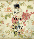 Be  You And Carry On - Personalised Poster large