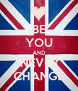BE YOU AND NEVER CHANGE - Personalised Poster large