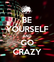 BE YOURSELF AND GO CRAZY - Personalised Poster large