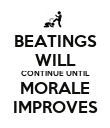 BEATINGS WILL CONTINUE UNTIL MORALE IMPROVES - Personalised Poster large