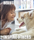 BEAUTIFUL MINDS INSPIRE OTHERS - Personalised Poster large
