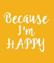 Because I'm HAPPY - Personalised Poster large