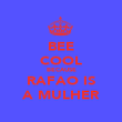 BEE COOL BECAUSE RAFAO IS A MULHER - Personalised Poster large
