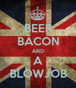 BEER BACON AND A BLOWJOB - Personalised Poster large