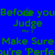 Before you Judge Me :) Make Sure You're 'Perfect' - Personalised Poster large