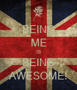 BEING ME IS BEING AWESOME! - Personalised Poster large