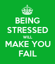 BEING STRESSED WILL MAKE YOU FAIL - Personalised Poster large