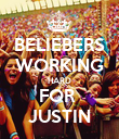 BELIEBERS WORKING HARD FOR  JUSTIN - Personalised Poster large