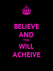 BELIEVE AND YOU WILL ACHEIVE - Personalised Poster large