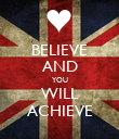 BELIEVE AND YOU WILL ACHIEVE - Personalised Poster large