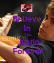 Believe In  You  Justin  Forever - Personalised Poster large