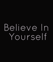 Believe In  Yourself - Personalised Poster large