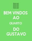 BEM VINDOS  AO QUARTO  DO GUSTAVO - Personalised Poster large