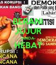 BERANI JUJUR -ANDA- HEBAT  - Personalised Poster large