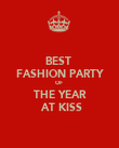 BEST  FASHION PARTY OF  THE YEAR  AT KISS - Personalised Poster large