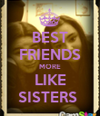 BEST FRIENDS MORE LIKE SISTERS  - Personalised Poster large
