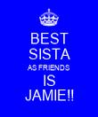 BEST SISTA AS FRIENDS IS JAMIE!! - Personalised Poster large