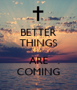 BETTER THINGS  ARE COMING - Personalised Poster large