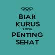 BIAR KURUS YANG PENTING SEHAT - Personalised Poster large