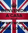BIENVENIDA A CASA BELU!!! Te extranamos Momma, Papa, Millie, Los Tatas, Abue y Pieri - Personalised Poster large