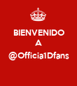 BIENVENIDO A  @Officia1Dfans  - Personalised Poster large