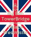 Big Ben TowerBridge Buckingham Palace Westmister - Personalised Poster large