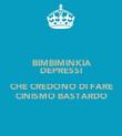 BIMBIMINKIA DEPRESSI  CHE CREDONO DI FARE CINISMO BASTARDO - Personalised Poster large