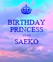 BIRTHDAY PRINCESS 19TH SAEKO  - Personalised Poster large