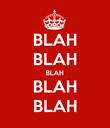 BLAH BLAH BLAH BLAH BLAH - Personalised Poster large