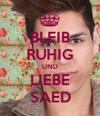 BLEIB RUHIG UND LIEBE SAED - Personalised Poster large